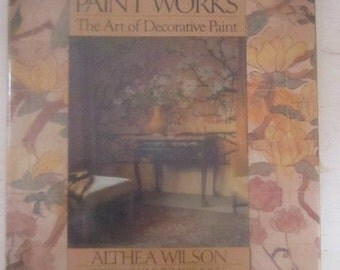 Paint Works Art of Decorative Paint Resource Book for Walls Furniture Textiles African Victorian