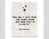 JACK KEROUAC QUOTE Art Print inspirational motivational literary writing quote typography on vintage Dictionary Text Book Page 8x10, 5x7