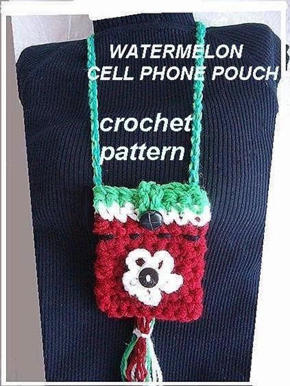 372, CROCHET PATTERN... Watermelon Mobile cell Phone Pouch, clip on or wear around the neck... permission to sell your finished items.