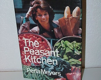The Peasant Kitchen--Hardcover COOKBOOK--By Perla Meyers--European Country Cuisines--1975