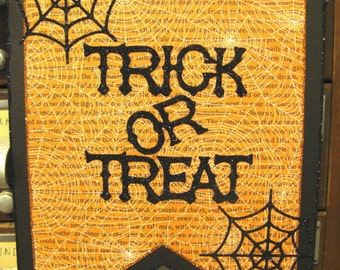 Wall Sign, HALLOWEEN Door/Wall  Hanger with Glittered Trick or Treat and Spider Webs by Stacy Marie