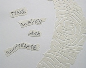 Make Waves which Illuminate: hand made mixed media w/threaded text message on paper