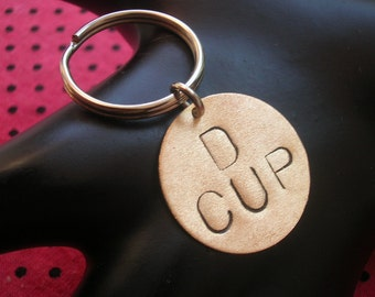 D CUP Keychain--Stamped Disc Keychain, Stamped Keychain, Brass Key Ring, Circle Keychain, Womens Keychain, Breasts, Boobs, Metal Taboo