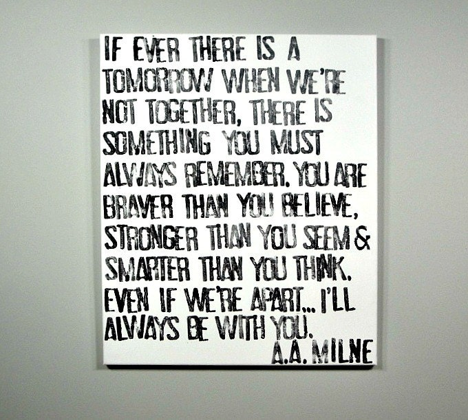 Winnie The Pooh Quote If Ever There Is A Tomorrow: Always Remember A.A. Milne Quote On Canvas