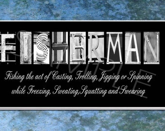 FISHERMAN  Inspirational Plaque black & white letter art