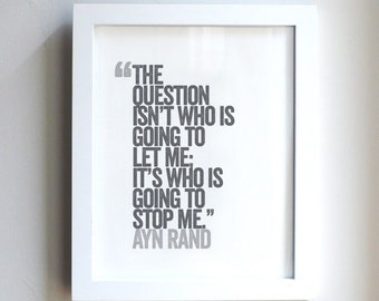 the question isn't who is going to let me it's who is going to stop me // ayn rand // atlas shrugged // quote // print // skel design