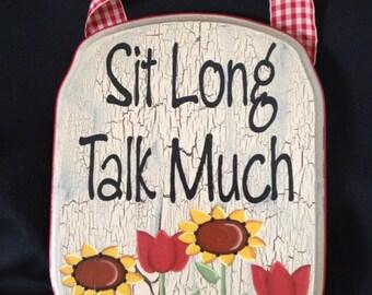 Sit Long Talk Much