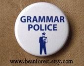 "grammar police - refrigerator fridge magnet - 1.25"" pinback button badge - teacher gift classroom grammar cop joke english language rules"