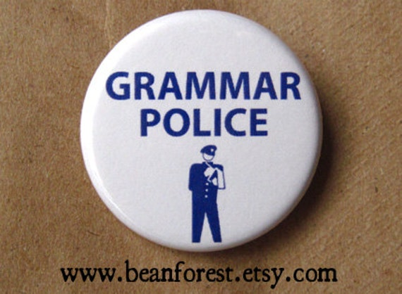 "grammar police - refrigerator fridge magnet - 1.25"" pinback button badge - teacher gift classroom grammar cop joke english language rules"