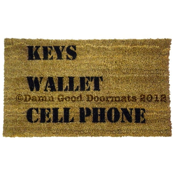 KEYS Wallet CELL Phone™ - reminder- The worlds most useful novelty door mat