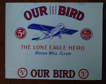 OUR BIRD - USA - Spirit of St. Louis - Lindbergh - The Lone Eagle Hero - 5 cent - inner cigar box label - circa 1940's - Aviation themed