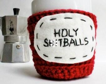 Funny coffee mug cozy tea cup cozy Holy Sh-tballs crochet red handmade cozy cover