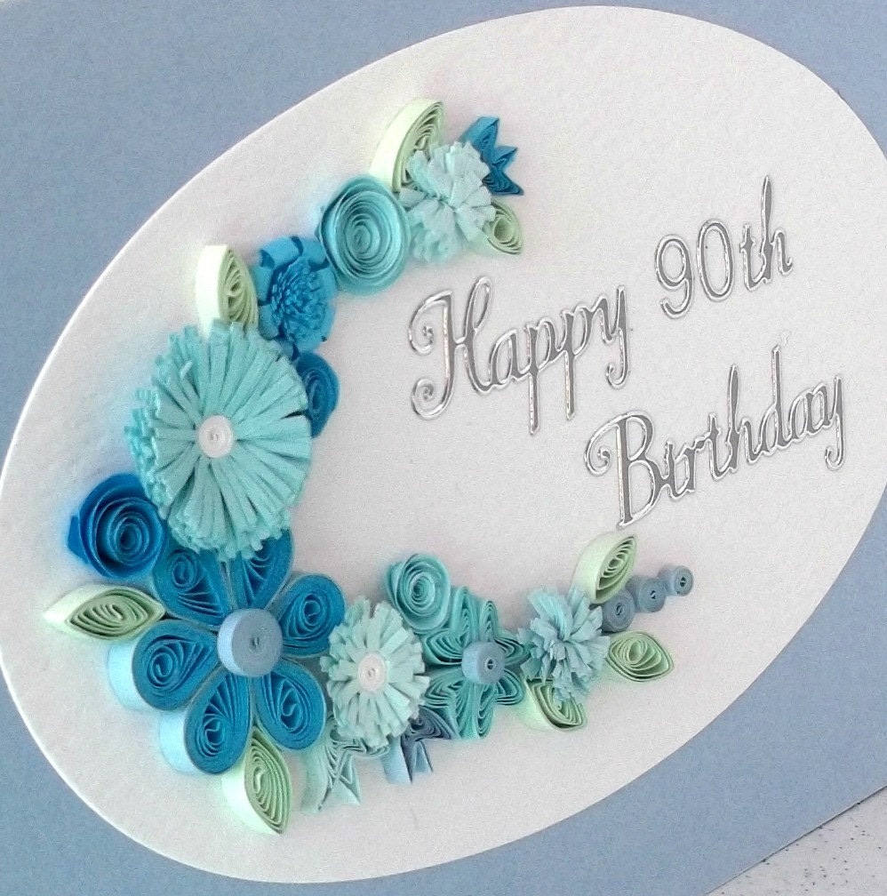 90th Birthday Card Paper Quilling Any Age