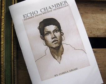 Echo Chamber: Illustrated Stories from Recent Mythology