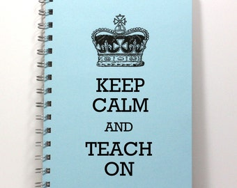 Large Teacher Journal Diary Notebook Sketch Book - Keep Calm and Teach On - Large Journal 8.5 x 5.5 Inches - Light Blue