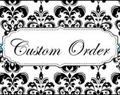 custom order for Christina Strahle Muzio