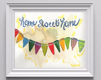 ON SALE, Home Sweet Home Quote with Colorful Outdoor Flag Design / Illustration, Watercolor on Paper 9'' x 12''