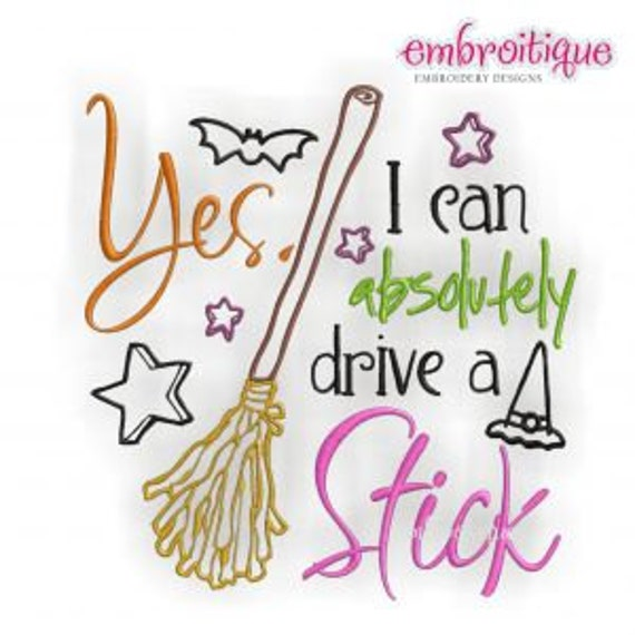 Yes I Can Absolutely Drive A Stick Funny Halloween Design