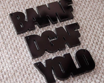 3 x Abbreviation laser cut word pendants - any colour - DGAF BAMF YOLO