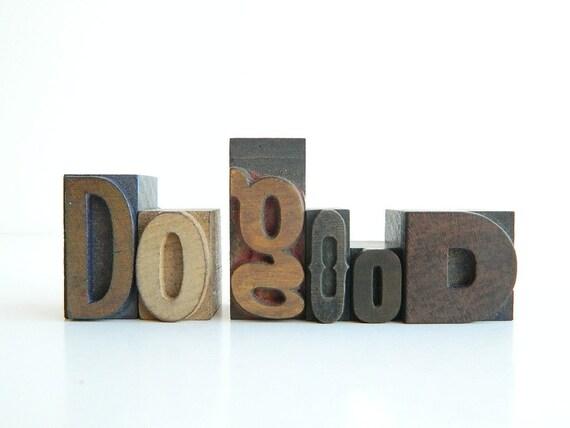 Vintage Wood Letterpress Type DO gOOD