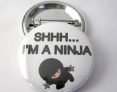 I'm a Ninja 1 1/2 inches (38mm) Photo Pinback  Button or Magnet