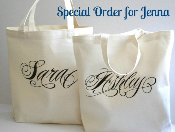 Bridesmaids personalized tote bag, bridesmaids gift bag, Special Order for Jenna