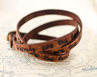 Friends are the Family we Choose Ultra Long Hand Carved Custom Quote Leather Wrap Bracelet