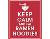 Keep Calm and EAT RAMEN NOODLES - Art Print (Featured in Cardinal Red) Keep Calm Art Prints and Posters