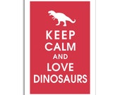 Keep Calm and Love DINOSAURS - 13x19 Poster -Choose ANY dino design and color you like (Cardinal Red) Buy 3 and get 1 FREE