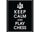 Keep Calm and PLAY CHESS - Art Print (Featured in Black) Keep Calm Art Prints and Posters