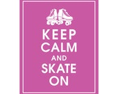 Keep Calm and SKATE ON - Art Print (Featured in Raspberry Rouge) Keep Calm Art Prints and Posters