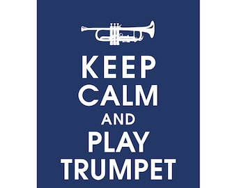 Keep Calm and PLAY TRUMPET (B) - Art Print (Featured in Navy) Keep Calm Art Prints and Posters