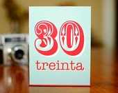 SALE - Number 30 Card with Treinta Caption (Thirty in Spanish) - 100% Recycled Paper