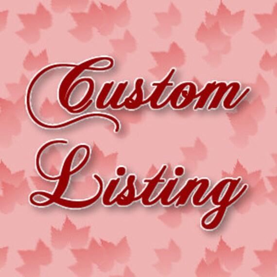 Custom listing for kathyjx