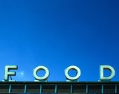FOOD - 4x5 or 8x10 print - photograph of modern sign, just right for your kitchen, cafe or diner, blue sky