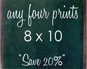 SALE Choose Any Four 8 x 10 Photographs