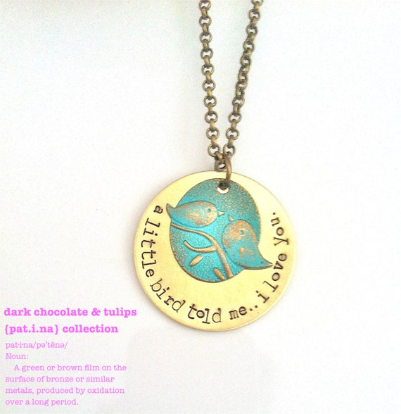 NEW-Pat.i.na Collection..Hand Stamped..A Little Bird Told Me...