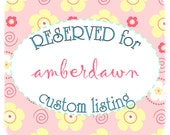 RESERVED listing for amberdawn98