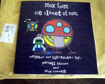 Children's Book - Max From The Planet Of Cool written by a kid with autism, fun, whimsical, vibrant, spaceship, new kid at school experience