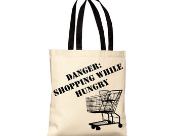 Danger: Shopping While Hungry - Canvas Tote Bag (You Choose Handle Color)