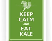Keep Calm and EAT KALE Print 8x10 (Gecko color featured--56 colors to choose from)