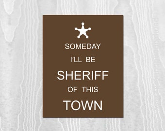 Kids Modern Wall Art, Kids Wall Decor, Modern Nursery, Nursery Art, Print, Sheriff, Badge, Wild West, Someday I'll Be Sheriff Of this Town