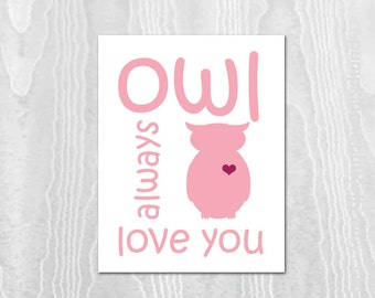 Owl Always Love You Nursery Print, Valentine Print, Love Print, Owl Print, Modern Nursery, Kids Furniture and Decor, Kids Wall Art