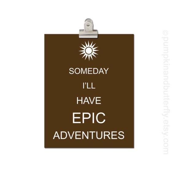 Kids Furniture and Decor, Kids Wall Art , Children's Art Print Poster, Kids Art and Decor, Modern Nursery, Someday I'll Have Epic Adventure