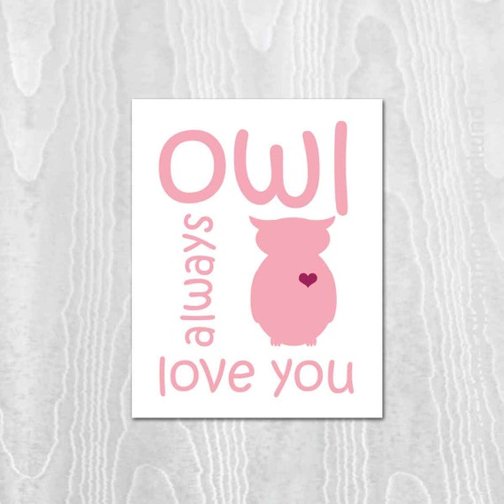 Owl Always Love You Nursery Print, Valentine Print, Love Print, Owl Print, Modern Nursery, Kids Furniture and Decor, Kids Wall Art
