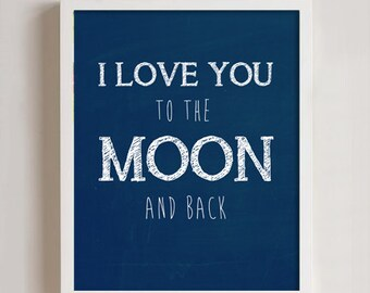 8 x 10 I love you to the moon and back print