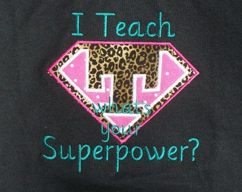 I teach What's Your Superpower Teacher Shirt