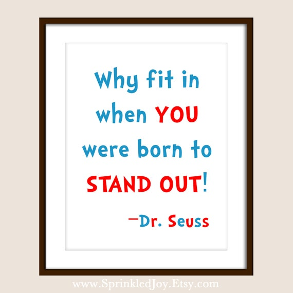 Why Fit In When You Were Born To Stand Out Dr By SprinkledJoy