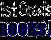 1st Grade ROCKS, First Grade ROCKS, Kindergarten Rocks, Anything ROCKS, Beautiful Hotfix Rhinestone shirt