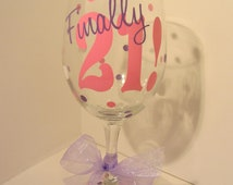 Extra large personalized wine glass- Finally 21 - 21st Birthday